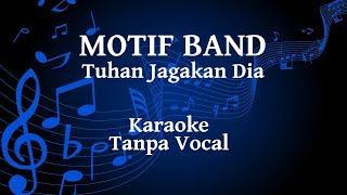 Motif Band - Tuhan Jagakan Dia Karaoke