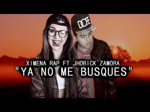 ♥ Ya No Me Busques ♥ (Cancion Para Dedicar) Rap Romantico 2018 - Jhobick FT Ximena + Letra