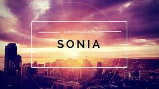 SONIA - Significado del Nombre Sonia ♥