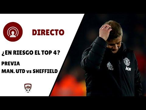 🔴 DIRECTO | ¿EN RIESGO EL TOP 4? | PREVIA MAN UTD vs SHEFFIELD