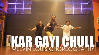 Kar Gayi Chull | Melvin Louis Choreography