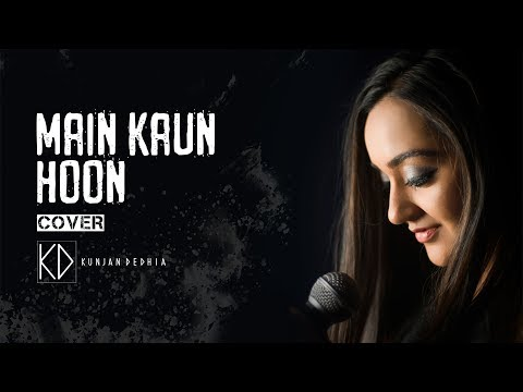 Main Kaun Hoon | Secret Superstar | Cover | Kunjan Dedhia | Meghna Mishra | Amit Trivedi