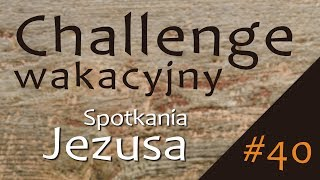 #ChallengeWakacyjny | Wyzwanie #40