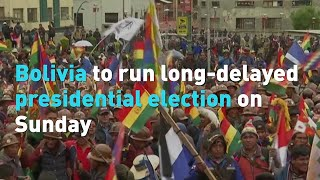 Bolivia to run long-delayed presidential election on Sunday