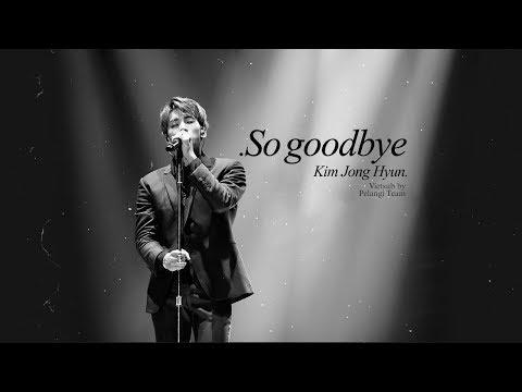 Vietsub So Goodbye - Jonghyun종현