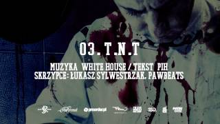 03. Pih - TNT (prod. White House)