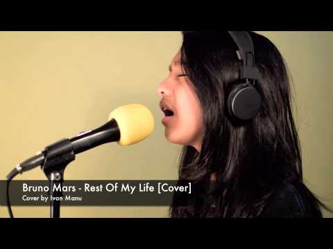 Bruno Mars -Rest Of My Life [Cover]