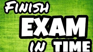 BEST Tips to finish exam on time
