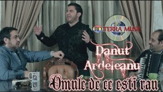 Danut Ardeleanu - Omule de ce esti rau (Official Video)