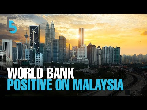 EVENING 5: World Bank positive with ECRL, Bdr M'sia revival