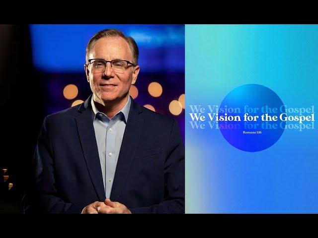 """We Vision for the Gospel,"" Pastor David Welch"