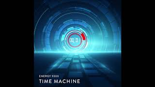 Energy 9300 -  Time Machine (Radio Edit)