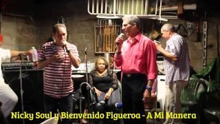 Nicky Soul y Bienvenido Figueroa -  A Mi Manera