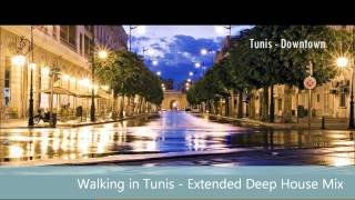 Walking in Tunis - Extended Deep House Mix by DJ Zloo