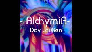 Dav Lauken - Alchymia (Original Mix)