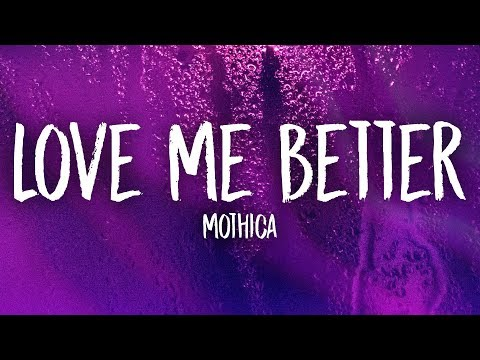mothica---love-me-better-(lyrics)