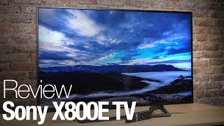 Sony X800E Series TV Review