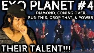 REACTION TO EXO PLANET #4 | DIAMOND, COMING OVER, RUN THIS, DROP THAT, & POWER | THEIR TALENT!!!