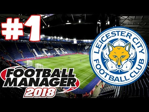 ARE WE BETTER THAN CLAUDE PUEL??? | Leicester City Football Manager 2018 Career #1