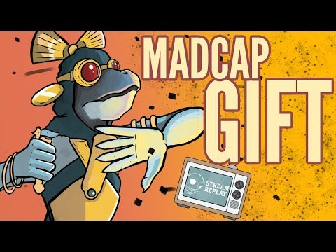 Madcap Gift in Standard!!!!