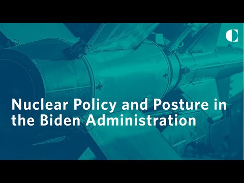 Nuclear Policy and Posture in the Biden Administration