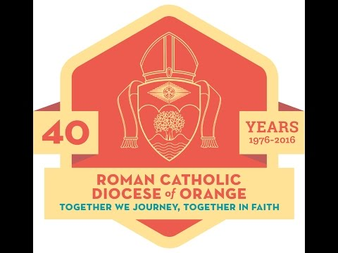 Diocese of Orange Celebrates 40 Years