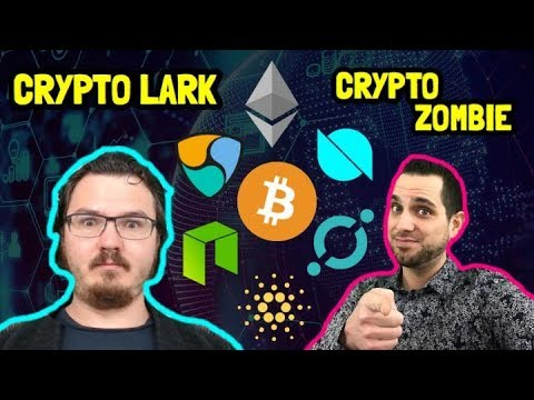 The Crypto Lark x Crypto Zombie | Cryptocurrency Chat | $BTC $ETH $NEO $ONT $ADA $ICX $POWR $XLM