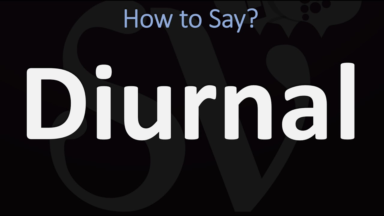 How to Pronounce Diurnal? (CORRECTLY)