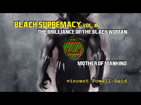 Black Supremacy vol 4: The Mother of Mankind