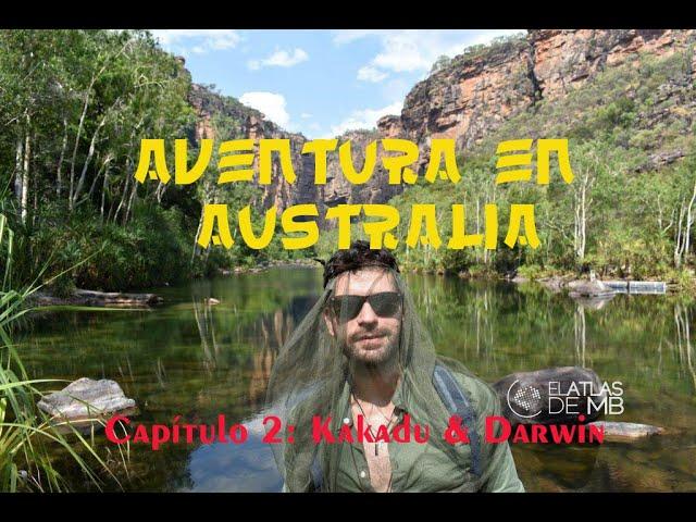 Aventura en AUSTRALIA | Capítulo 2 | KAKADU & DARWIN