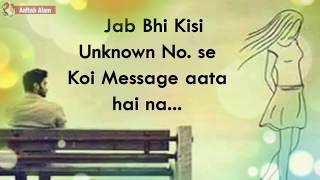 Heart Broken Dialogue Whatsapp Status New Whatsapp status 2018 Aaftab Alam Love Feeling