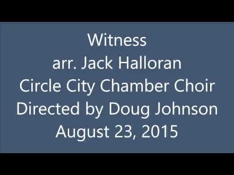 Witness - arr. Jack Halloran