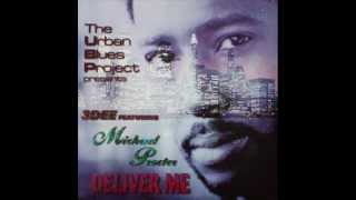 URBAN BLUES PROJECT PRES 3-DEE FT MICHAEL PROCTER - DELIVER ME