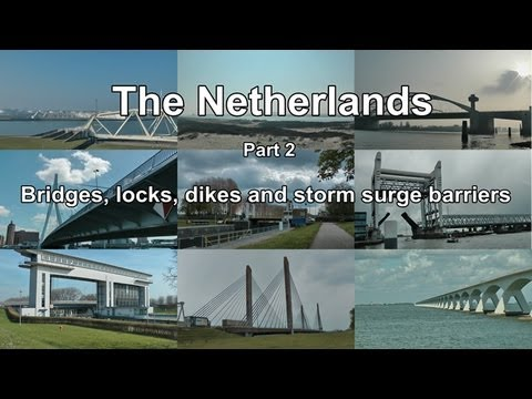 The Netherlands 2 - Bridges, locks, dikes and storm surge barriers