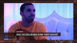 """Drake Discusses """"Worst Behavior"""" Video"""