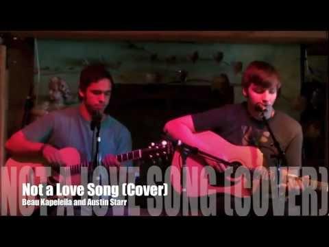 Not a Love Song (Cover) - Beau Kapeliela and Austin Starr