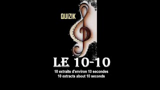 Blind Test All Music Styles : Quizik - 10-10 012 (10 extraits d'environ 10 secondes)
