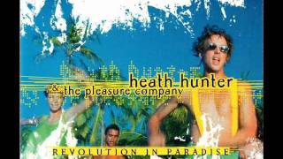 Heath Hunter & The Pleasure Company - Revolution In Paradise