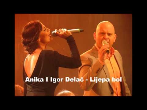 Igor Delač& Anika - Lijepa bol