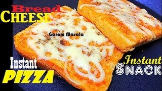 Instant Bread Cheese Pizza / Cheese Toast