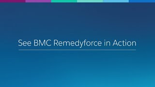 Demo: See BMC Remedyforce in Action
