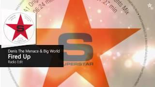 Denis The Menace & Big World - Fired Up (Radio Edit)