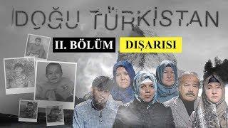 Doğu Türkistan: Neler oluyor? Tanıklar anlatıyor…