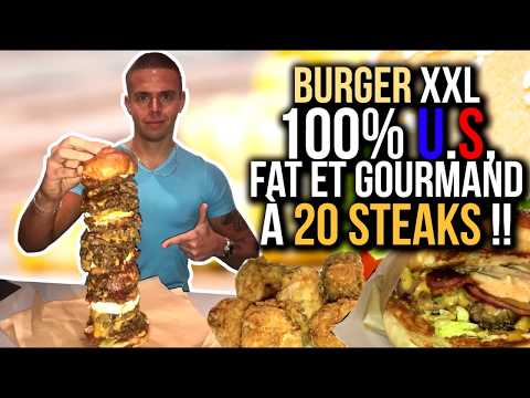 BURGER XXL 100% U.S, FAT Et GOURMAND à 20 STEAKS !!