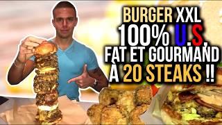 BURGER XXL 100% U.S, FAT et GOURMAND à 20 STEAKS !!