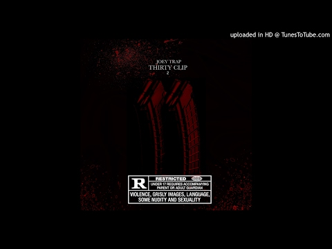 Joey Trap - tHirTy cLip ii (30 clip 2) [ audio ]