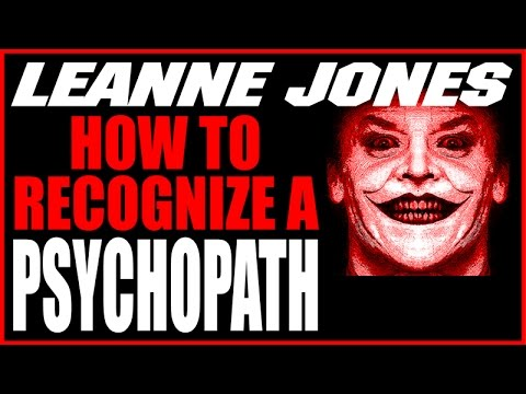 How To Recognize A Psychopath – Private Investigator Leanne Jones on Psychopathic Traits