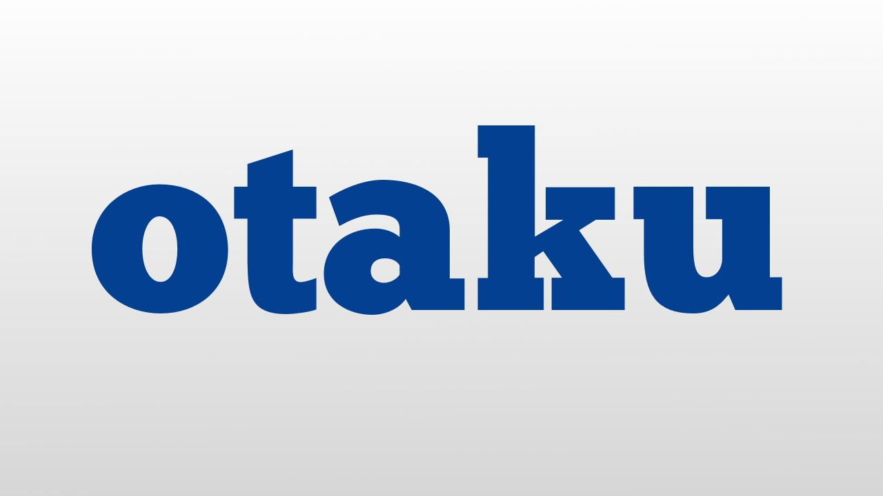 otaku meaning and pronunciation youtube
