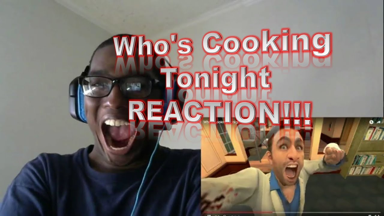 Who's Cooking Tonight REACTION!!! - YouTube