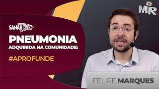 Pneumonia adquirida na comunidade (PAC) - #APROFUNDE - Aula Completa SanarFlix